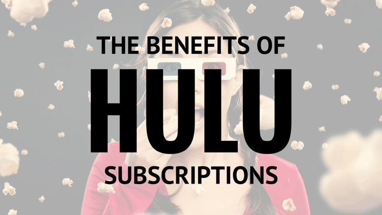 The many benefits of a Hulu subscription