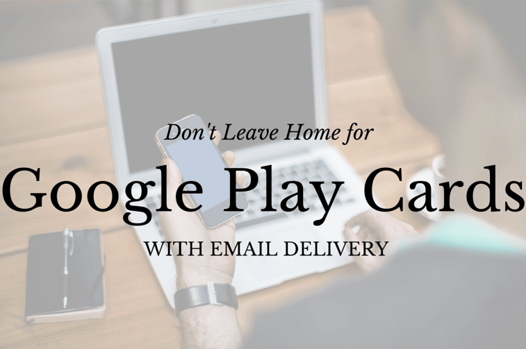 You don't have to leave home for Google Play gift cards
