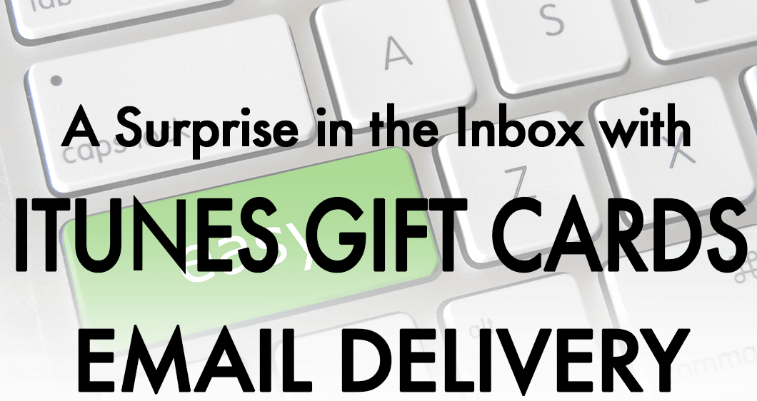 Surprise them with iTunes gift card email delivery