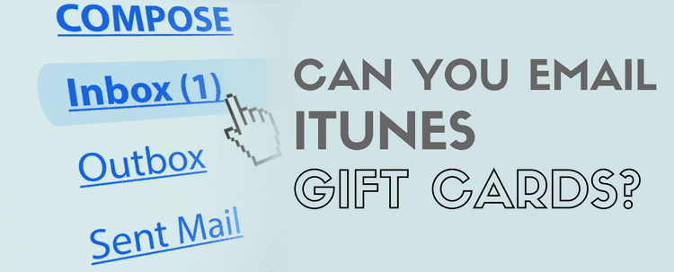 Can you email iTunes cards?
