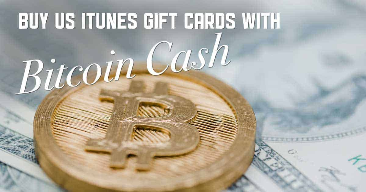 Shop US iTunes with Bitcoin Cash